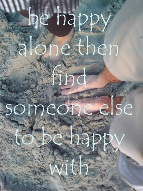 be-happy-alone-tthen-find.jpg