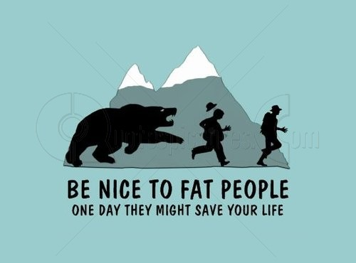 Be nice to fat people - Quote Pic for Fb
