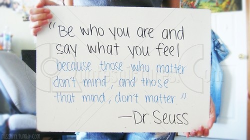 Be who you are - Quote by Dr. Seuss