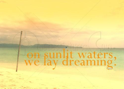 On sunlight waters we lay dreaming