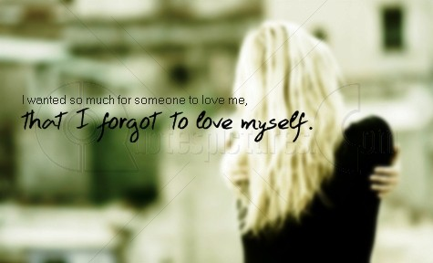 I wanted so much for someone to love me