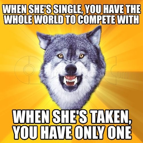When she is taken you have only one