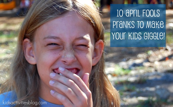 10 April Fools Pranks to Make Your Kids Giggle!