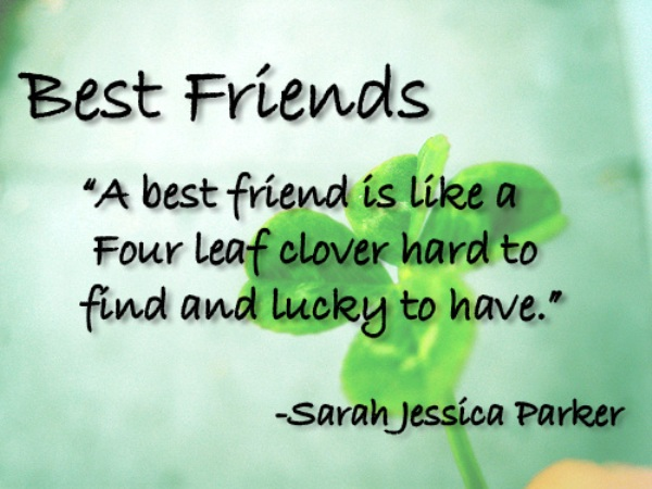 Best Friend Is Like a Four Leaf Clover hard to find and Lucky to ...