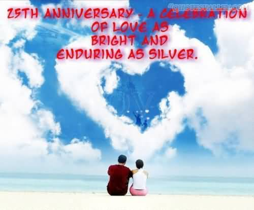 A Celebration of love as Bright and Enduring as Silver ~ Anniversary Quote