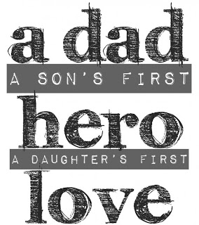 A Dad A Son's First Hero ~ Father Quote
