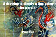 A drawing is simply a line going for a walk ~ Art Quote