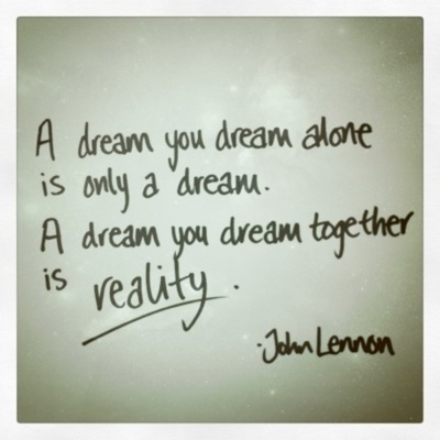 A Dream You Dream Together Is Reality ~ Dreaming Quote