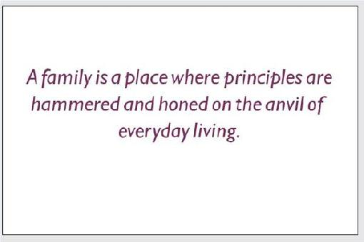 A Family Is a Place Where Principles are hammed ~ Family Quote