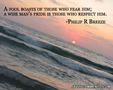 A Fool Boasts of those Who Fear Him ~ Fear Quote