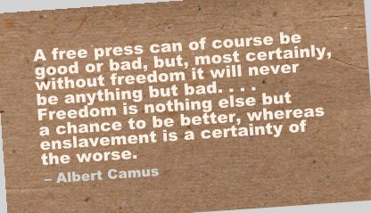 A Free Press Can of Course be good or bad,but,most certainly ~ Freedom Quote