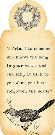 A Friend Is Someone Who Knows the Song In Your Heart ~ Blessing Quote