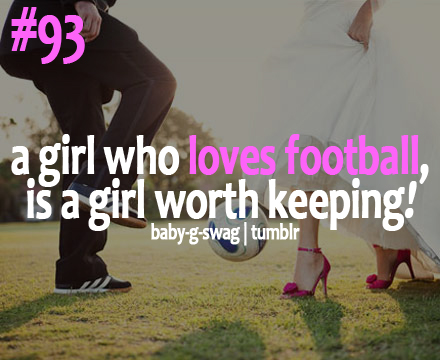A Girl Who Loves Football,Is a Girl Worth Keeping ...