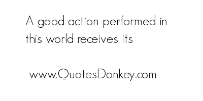 A Good Actions Performed In This World receives Its