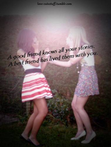 ... .com/a-good-friend-knows-all-your-stories-best-friend-quote