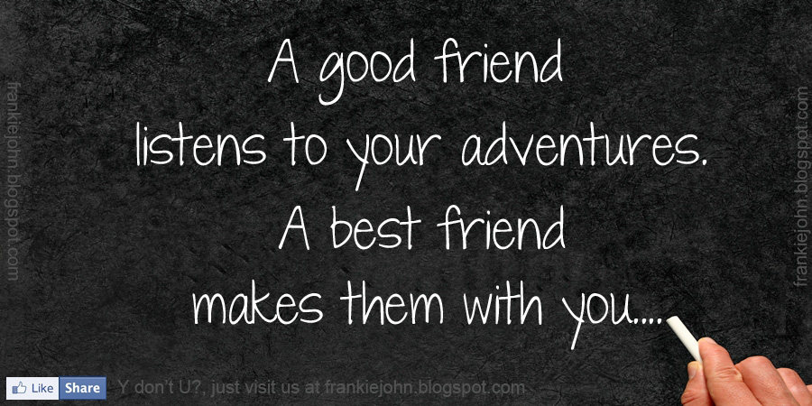 Nice Quotes About Good Friends : Fun adventure quotes quotesgram