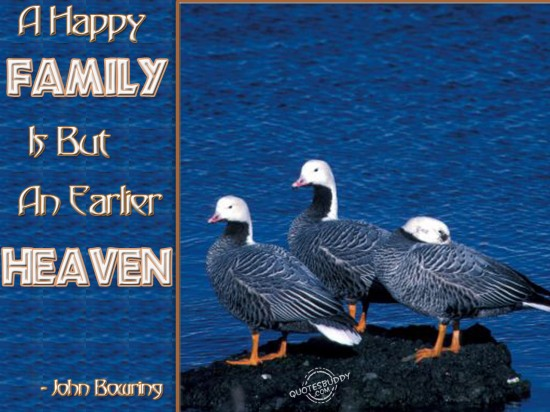 A happy family is but an earlier heaven ~ Family Quote