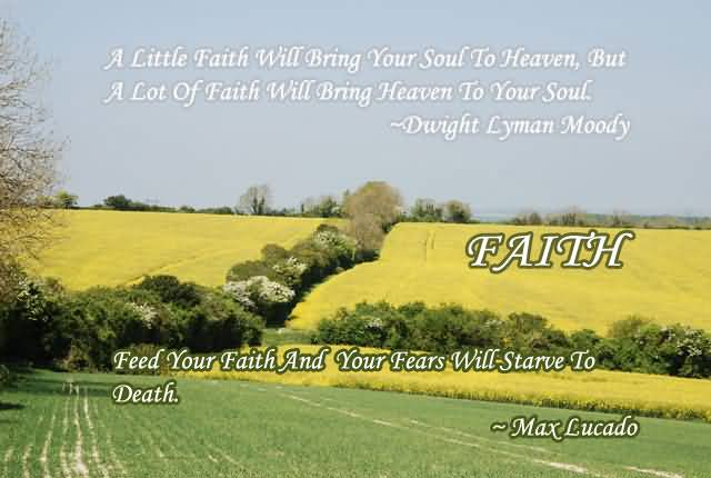 A Little Faith Will Bring Your Soul To Heaven ~ Faith Quote