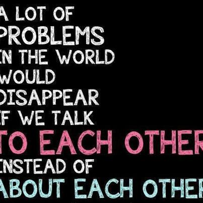 A Lot Of Problems In The World Would Disappear  If we talk to Each Other ~ Anger Quote