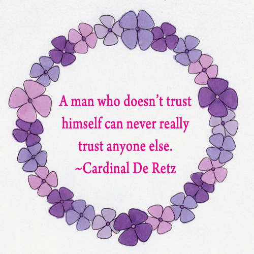 A Man Who Doesn't Trust Himself can never really trust anyone else ~ Confidence Quote