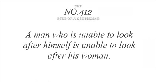 A Man Who IS Unable To Look After himself is unable to look after his Woman ~ Astrology Quote