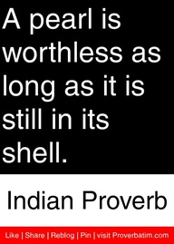 A Pearl Is Worthless as long as It is still in Its Shell ~ Anger Quote