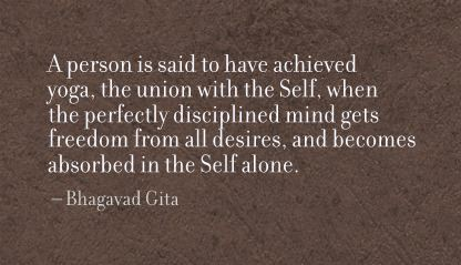 A Person is said to have achieved yoga ~ Freedom Quote