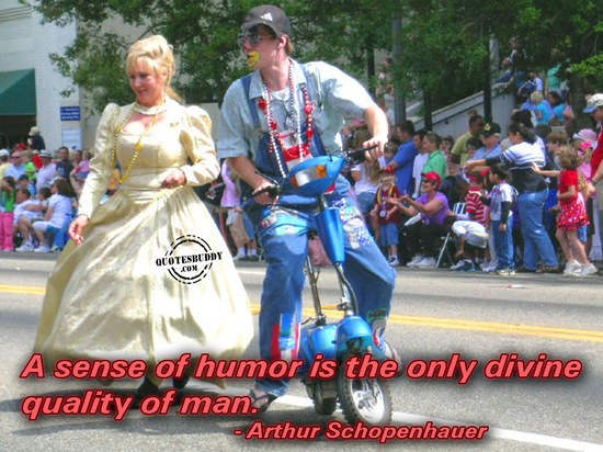 A Sence of Humor is the Only divine quality of man ~ April Fool Quote