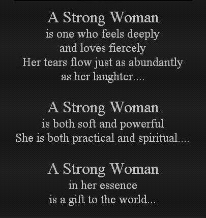 A Strong Woman Is One who Feels Deeply ~ Faith Quote