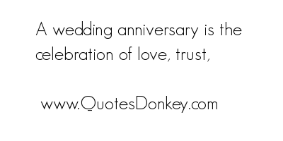 anniversary quote wedding anniversary is the celebration of