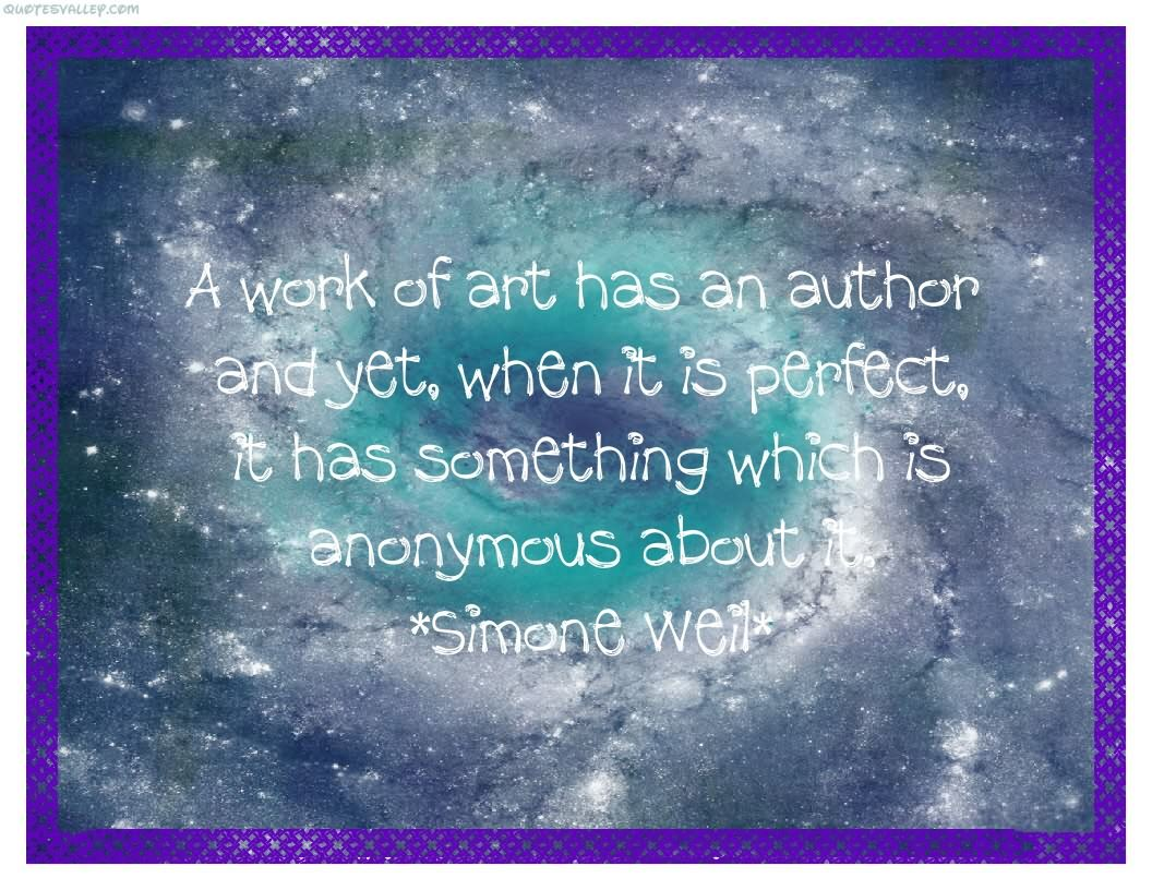 A Work Of Art Has An Author ~ Art Quote