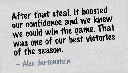 After that steal,it boosted our confidence and we knew we could win the game ~ Confidence Quote