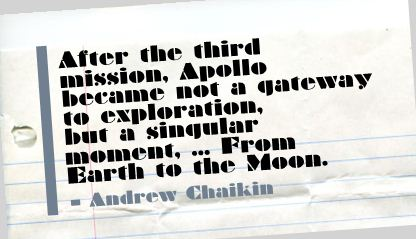 After the third Mission,Apollo became not a gateway to exploration ~ Earth Quote