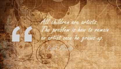 All Childern are Artists ~ Art Quote
