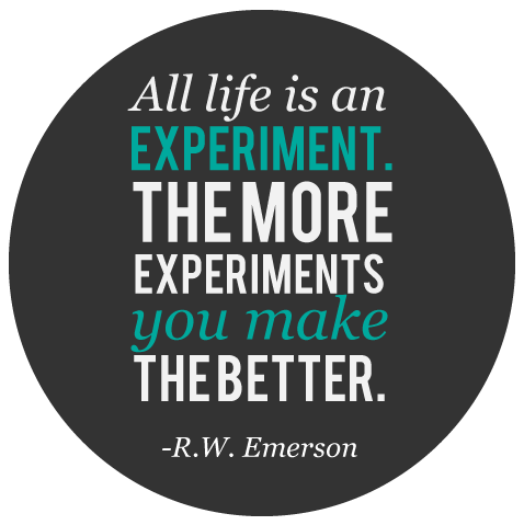 All Life Is an Experiment ~ Failure Quote