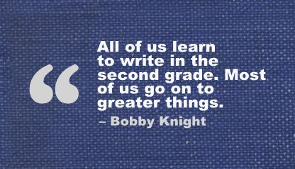 All of us learn to write in the second grade ~ Education Quote