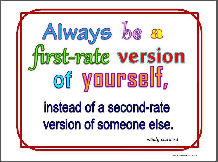 Always be a First rate Version of Yourself ~ Boldness Quote