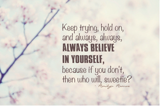 Always Believe In Yourself ~ Confidence Quote