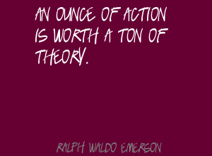 An Ounce of Action Is Worth Action of Theory