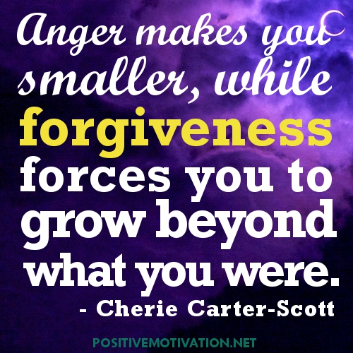 Charmant Anger Makes You Smalle,While Forgiveness Forces You To Grow Beyond What You  Were ~