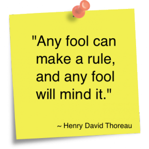 """""""Any Fool can make a rule,and any fool will mind it"""" ~ Fools Quote"""