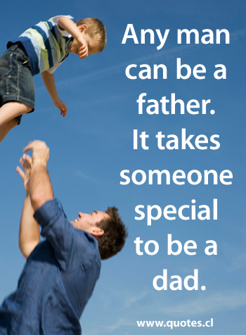 Father quotes images 137 quotes page 15 for Being a good dad quotes