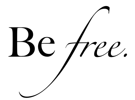 Be Free ~ Freedom Quote