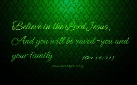 Believe In the Lord Jesus ~ Family Quote