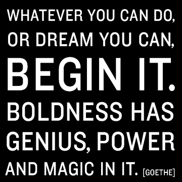 Boldness Has Genius,Power ~ Boldness Quote