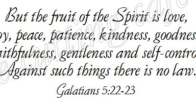 But the fruit of the Spirit is love ~ Faith Quote