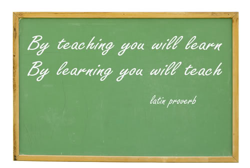 By Teaching You Will Learn By Learning You Will Teach ~ Education Quote