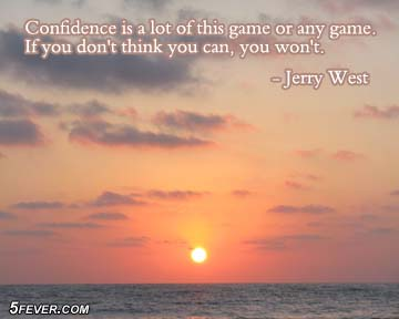 Confidence Is a Lot of this game or any Game ~ Confidence Quote