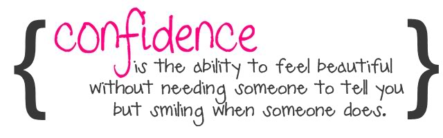 Confidence is the Ability to feel beautiful without needing someone to tel you ~ Confidence Quote
