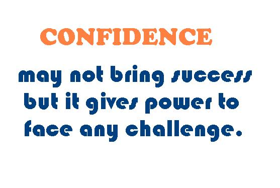 Confidence May Not Bring Success But It Gives Power To Face Any